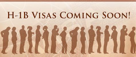 H1-B Visas Coming Soon!